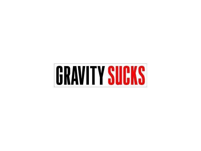 Gravity Sucks Sticker - 8