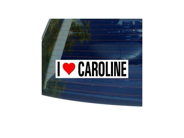 I Love Heart CAROLINE Sticker - 8