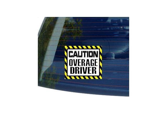 Caution Overage Driver Sticker - 5