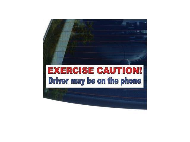 EXERCISE CAUTION! DRIVER MAY BE ON THE PHONE Sticker - 8.5