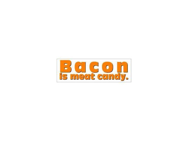 BACON IS MEAT CANDY Sticker - 8
