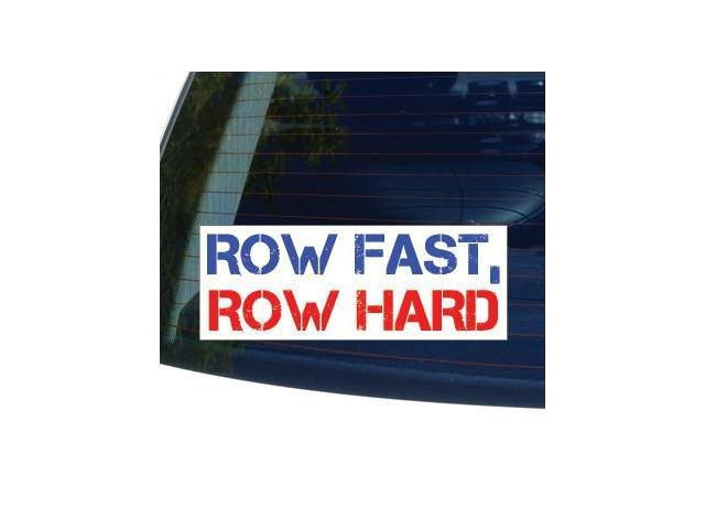 ROW FAST, ROW HARD - Rowing Sticker - 5.3