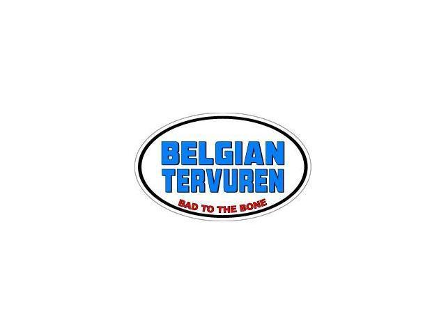 BELGIAN TERVUREN Bad to the Bone - Dog Breed Sticker - 5.5