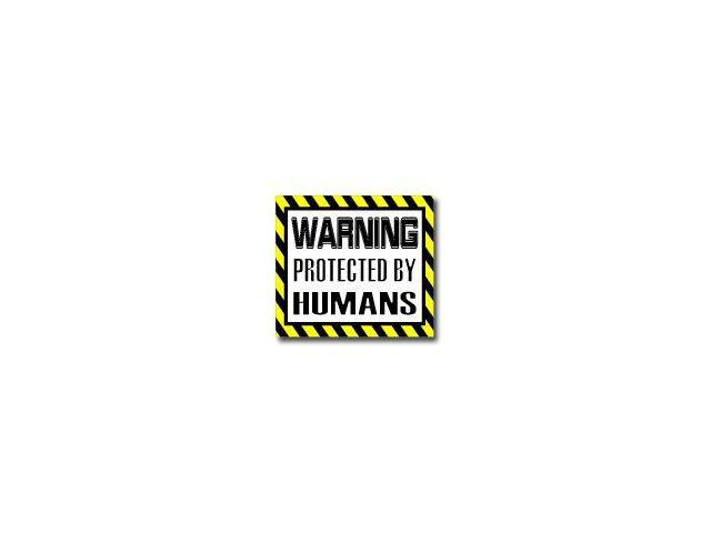 Warning Protected by HUMANS Sticker - 5