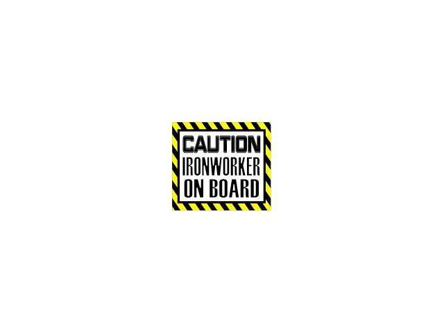 Caution Ironworker on Board Sticker - 5