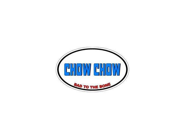 CHOW CHOW Bad to the Bone - Dog Breed Sticker - 5.5