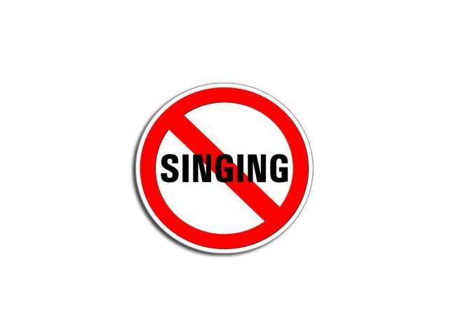 NO SINGING Sticker - 5