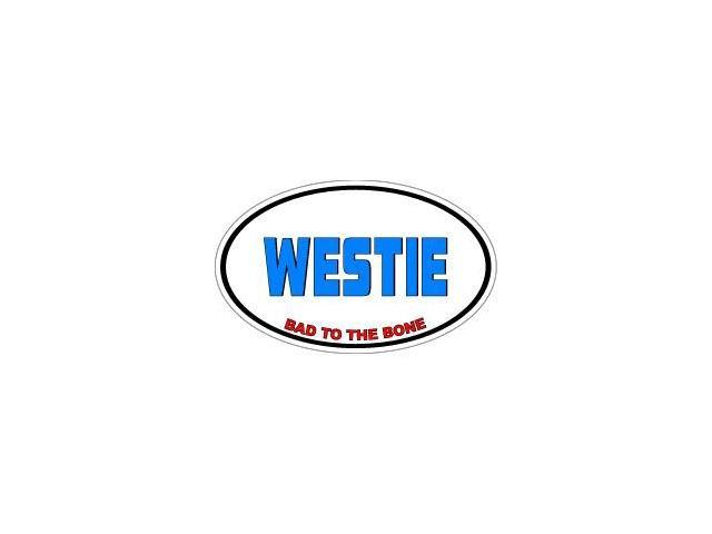 WESTIE Bad to the Bone - Dog Breed Sticker - 5.5