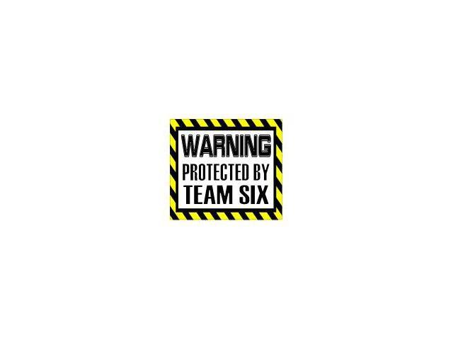 Warning Protected by Team Six Sticker - 5