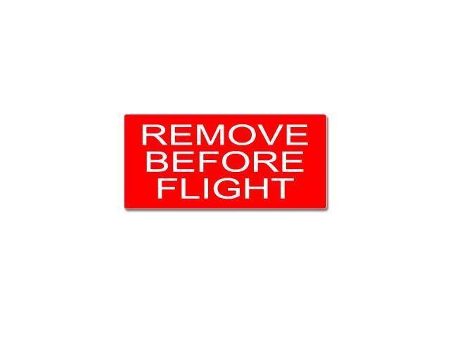 Remove Before Flight - Airplane Warning Sticker - 7