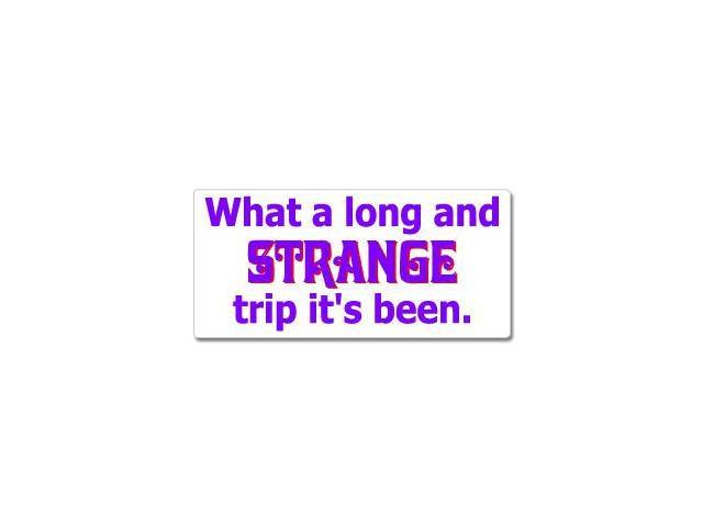 What A Long And Strange Trip It's Been Sticker - 7