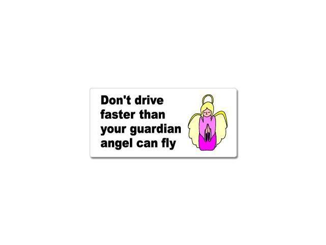 Don't Drive Faster Than Your Guardian Angel Can Fly Sticker - 7