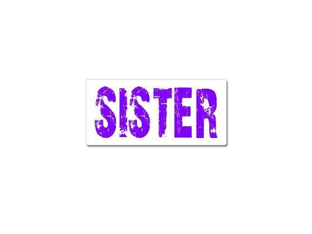 Sister - Distressed Sticker - 7