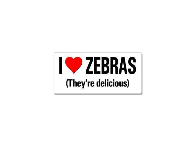I Love Heart Zebras They're Delicious Sticker - 7