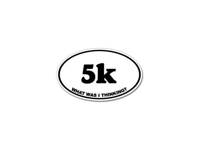5k What Was I Thinking Sticker - 5.5