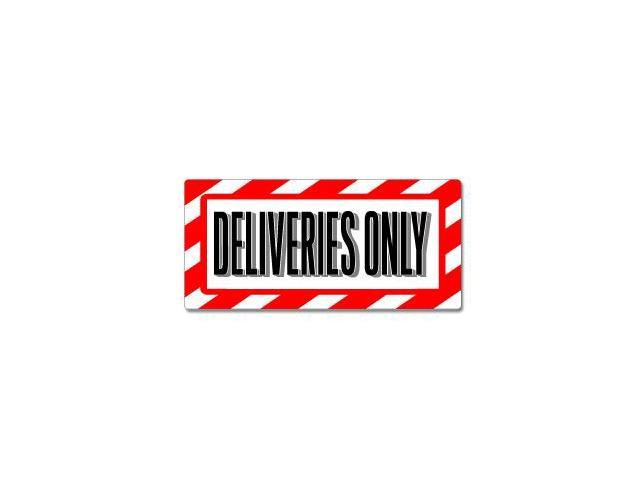 Deliveries Only Sign - Alert Warning Sticker - 7