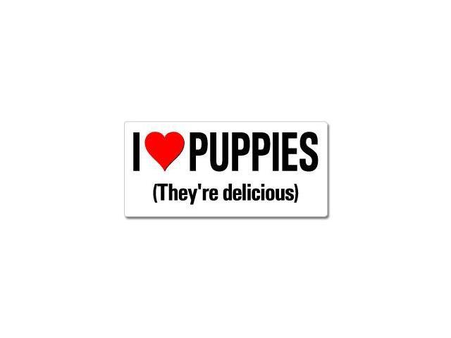 I Love Heart Puppies They're Delicious Sticker - 7