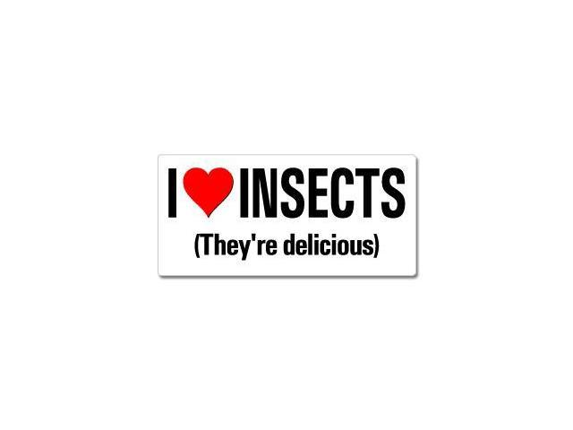 I Love Heart Insects They're Delicious Sticker - 7