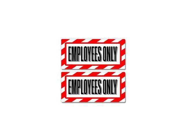 Employees Only Sign Stickers - 5