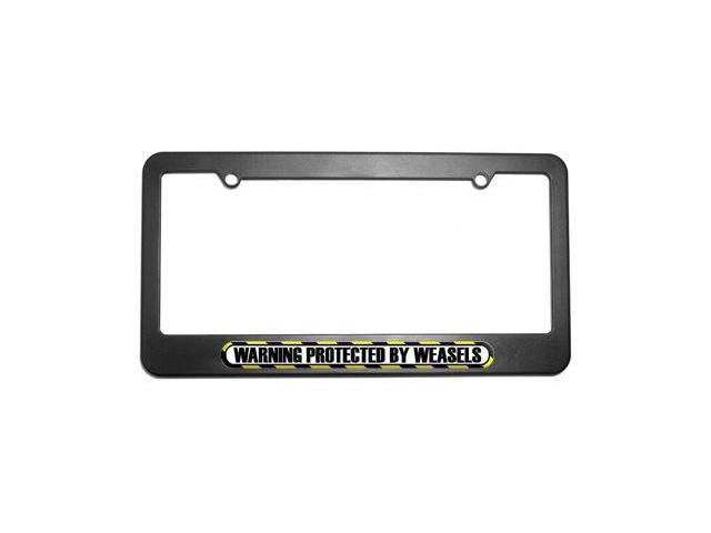 Protected By Weasels License Plate Tag Frame