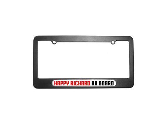 Happy Richard On Board License Plate Tag Frame