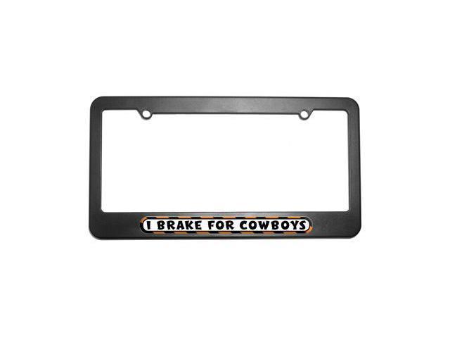 I Brake For Cowboys License Plate Tag Frame