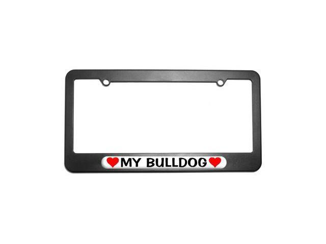 My Bulldog Love with Hearts License Plate Tag Frame