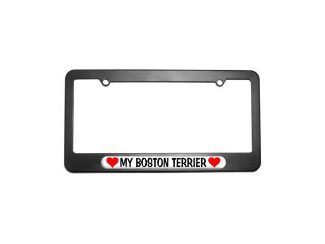 My Boston Terrier Love with Hearts License Plate Tag Frame