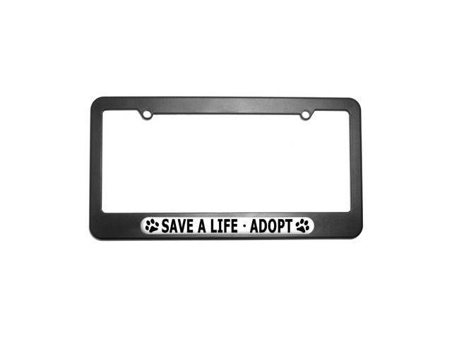 Save A Life Adopt - Pet Cat Dog License Plate Tag Frame