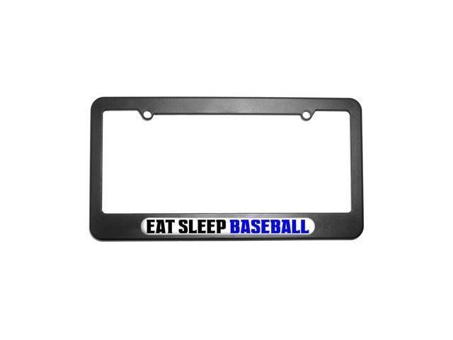 Eat Sleep Baseball License Plate Tag Frame