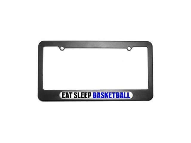 Eat Sleep Basketball License Plate Tag Frame