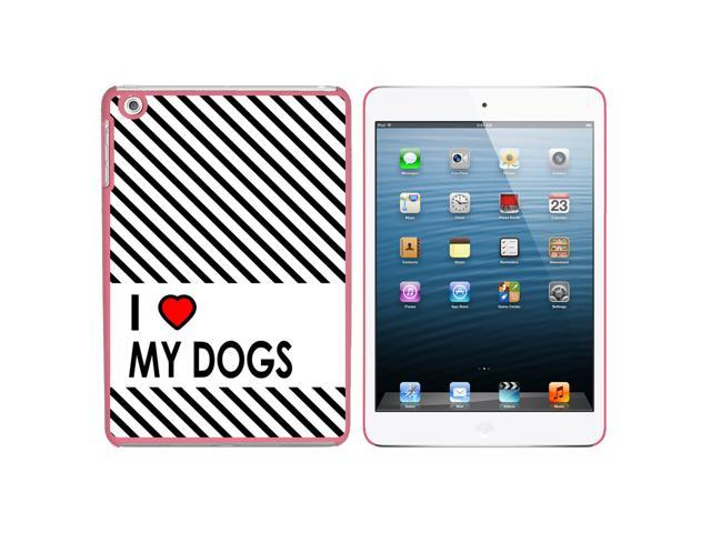 I Love Heart My Dogs Snap On Hard Protective Case for Apple iPad Mini - Pink - OEM