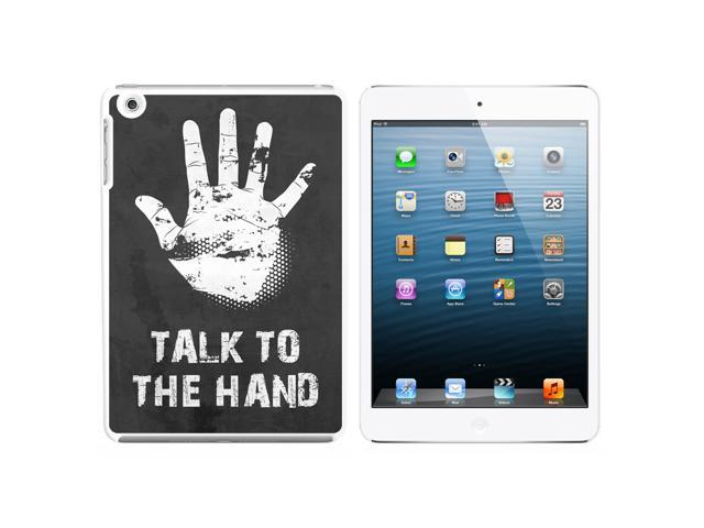 Talk To The Hand - Distressed Snap On Hard Protective Case for Apple iPad Mini - White - OEM