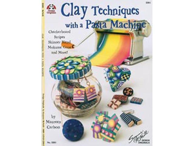 Design Originals-Clay Techniques With A Pasta Machine