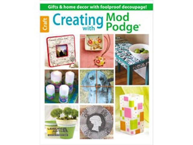 Leisure Arts-Creating With Mod Podge
