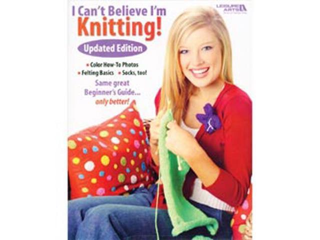 Leisure Arts-I Can't Believe I'm Knitting!