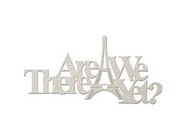 Die-Cut Grey Chipboard Word-Are We There Yet? 6.75