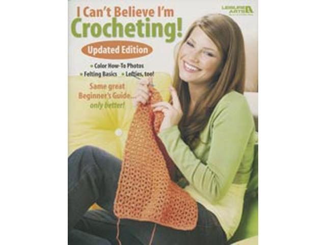 Leisure Arts-I Can't Believe I'm Crocheting