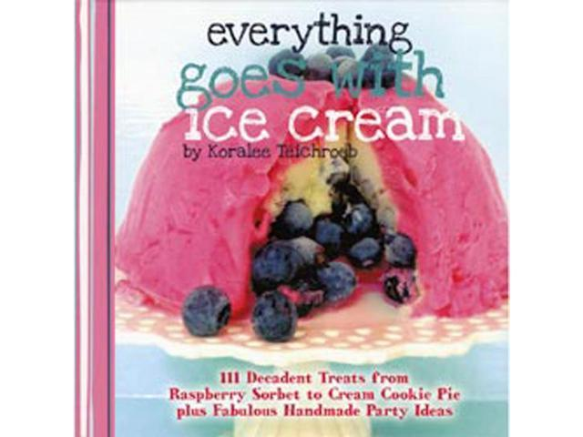 W. W. Press Books-Everything Goes With Ice Cream