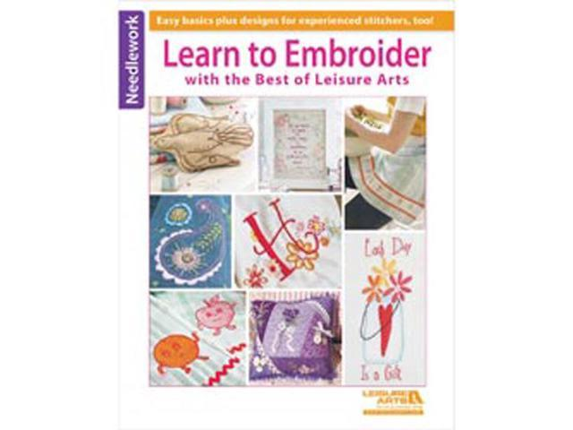 Leisure Arts-Learn To Embroider With The Best Of
