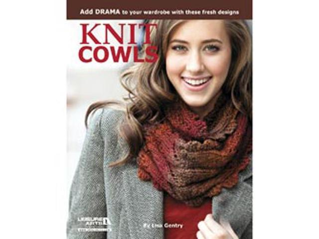 Leisure Arts-Knit Cowls: 10 Designs For Every Neck