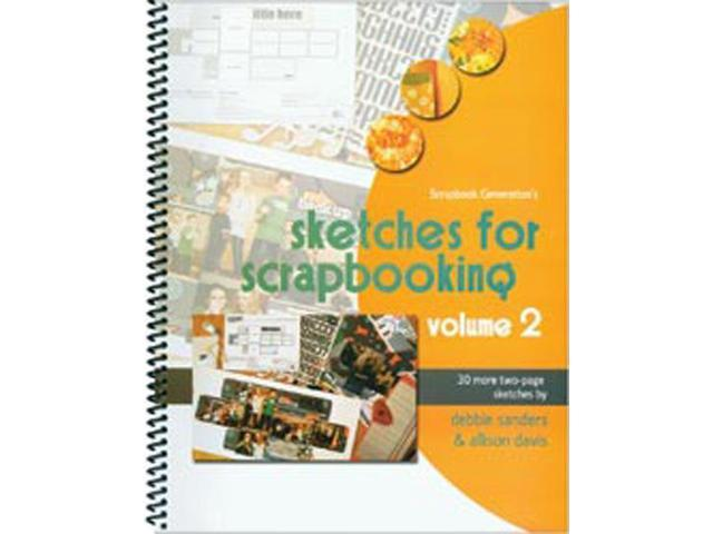 Scrapbook Generation-Sketches For Scrapbooking Volume 2