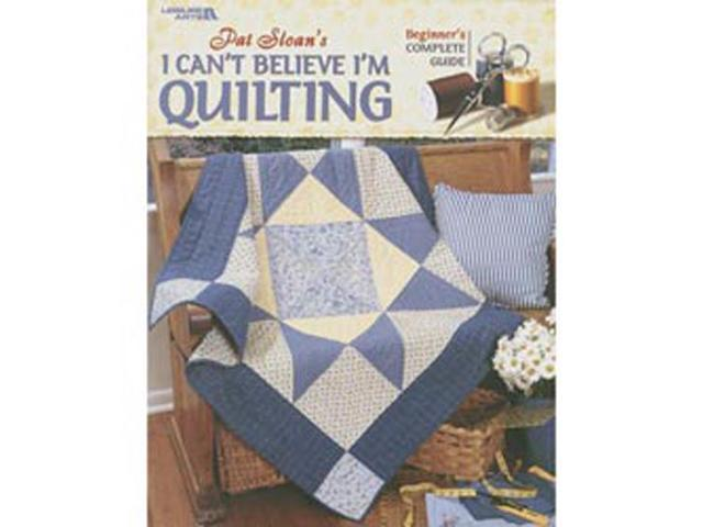 Leisure Arts-I Can't Beleive I'm Quilting