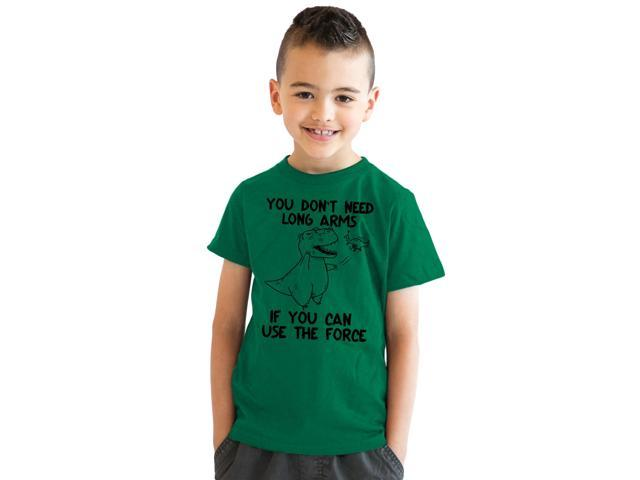 Youth T Rex Don't Need Long Arms If You Can Use Force Tshirt Sarcastic Tee (Green) S