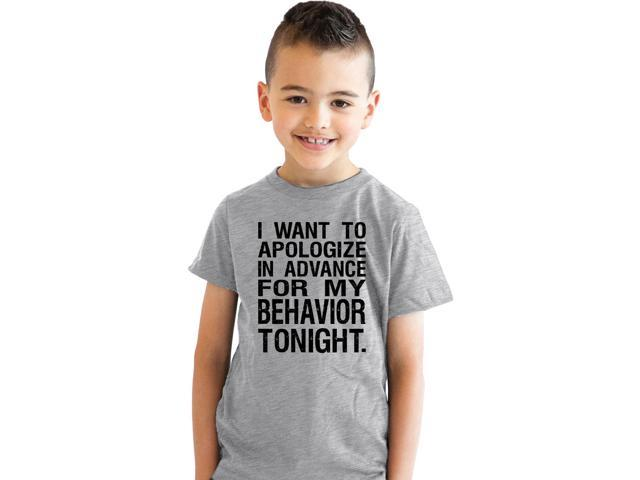 I Would Like To Apologize In Advance For My Behavior Youth T Shirt For Kids S