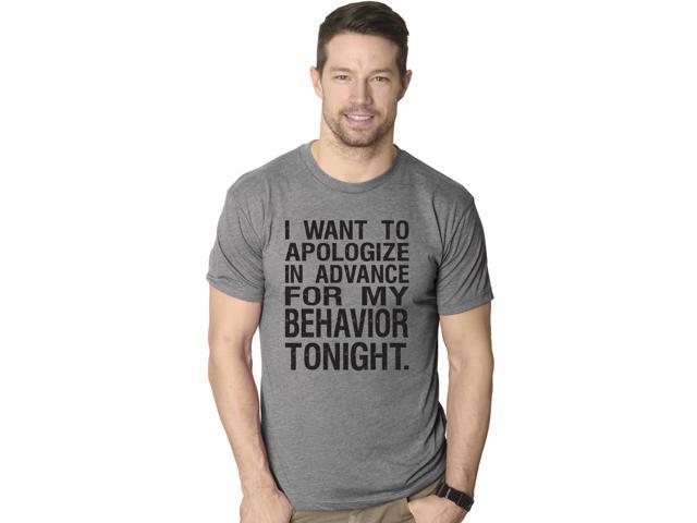 I Would Like To Apologize In Advance For My Behavior Tonight T Shirt XL