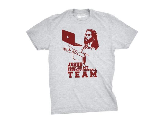 Jesus Drafted My Fantasy Football Team Funny T Shirt Hilarious Footballer Tee (Grey) 4XL