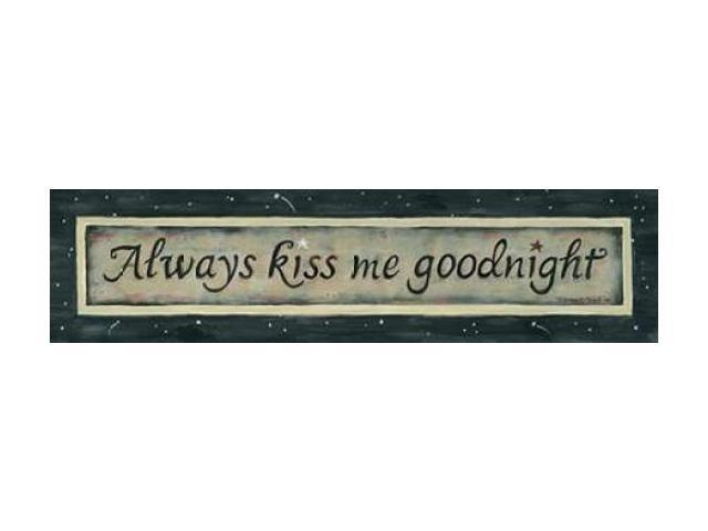 Always Kiss Me Goodnight Poster Print by Karen Tribbet (12 x 36)