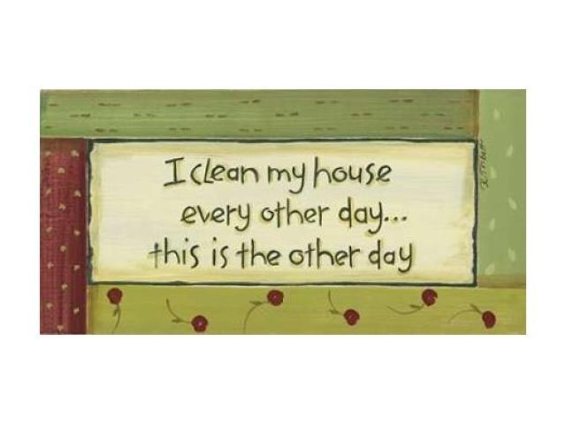 I Clean My House Poster Print by Karen Tribbet (24 x 48)