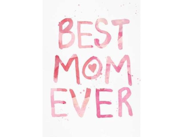 Best Mom Ever Poster Print by Linda Woods (20 x 28)